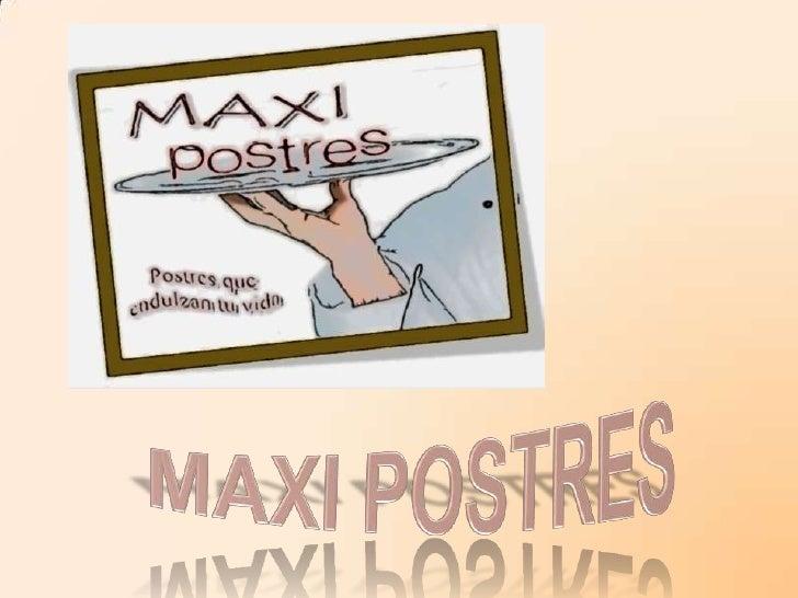 MAXI POSTRES<br />