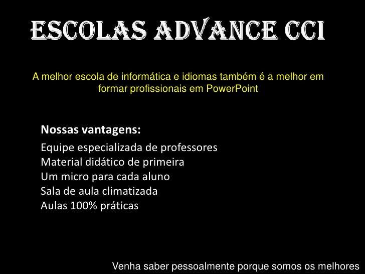 A melhor escola de informática e idiomas também é a melhor em              formar profissionais em PowerPoint Nossas vanta...