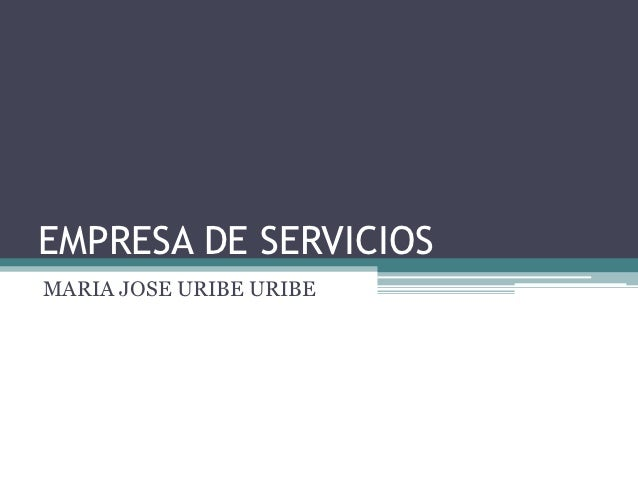 EMPRESA DE SERVICIOSMARIA JOSE URIBE URIBE
