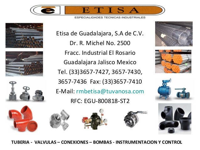 Etisa de Guadalajara, S.A de C.V. Dr. R. Michel No. 2500 Fracc. Industrial El Rosario Guadalajara Jalisco Mexico Tel. (33)...