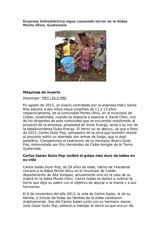 Empresa hidroeléctrica sigue causando terror en la Aldea Monte Olivo, Guatemala  Máquinas de muerte Descargar: MP3 (20.9 M...