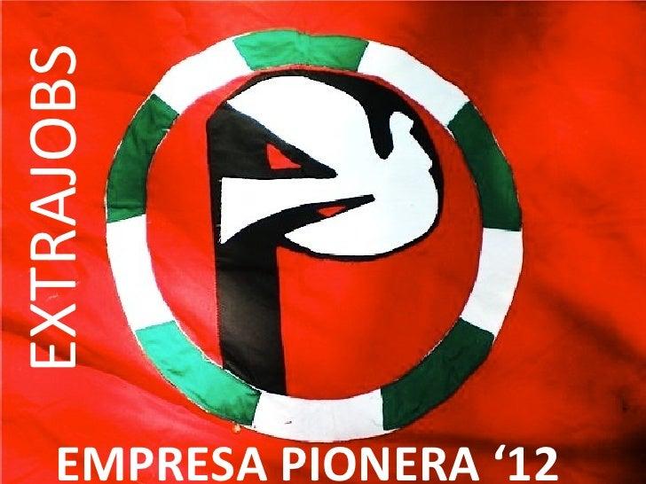 EXTRAJOBS    EMPRESA PIONERA '12