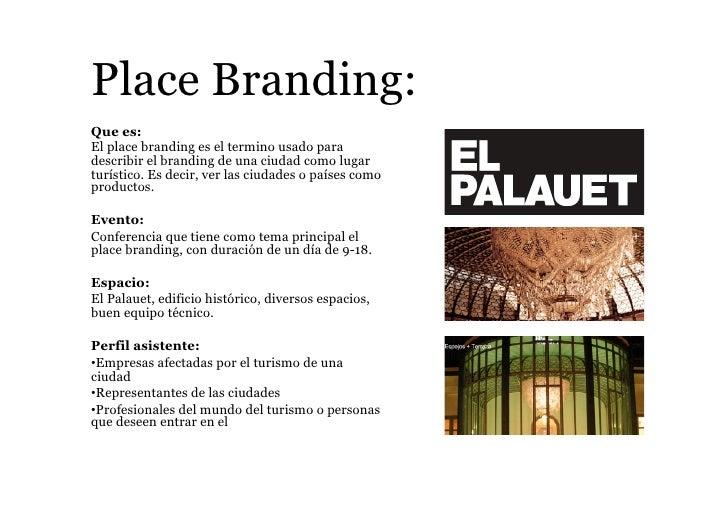 Place Branding: Que es: El place branding es el termino usado para describir el branding de una ciudad como lugar turístic...