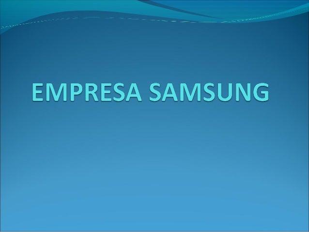 INDICE Historia de Samsung. Nacionalidad. Cede de la empresa. Director ejecutivo. Objetivo de la empresa. Productos.