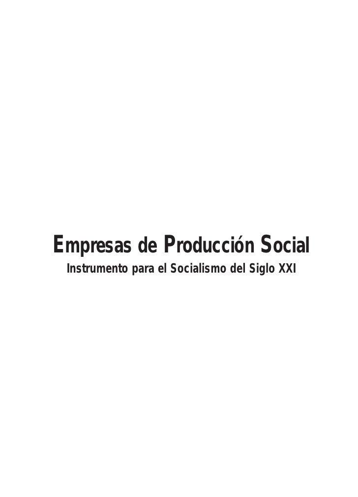 Empresas de Producción Social. Instrumento para el Socialismo del Siglo XXI     Empresas de Producción Social     Instrume...