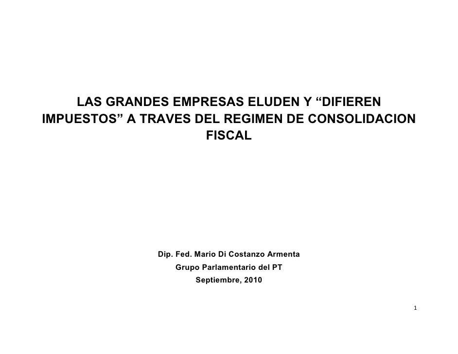 """LAS GRANDES EMPRESAS ELUDEN Y """"DIFIEREN IMPUESTOS"""" A TRAVES DEL REGIMEN DE CONSOLIDACION                      FISCAL      ..."""