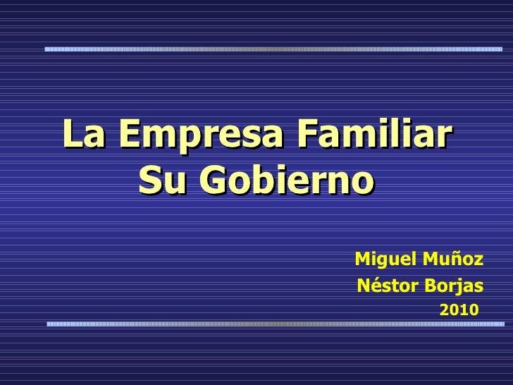 La  Empresa  Familiar Su  Gobierno Miguel Muñoz Néstor Borjas 2010