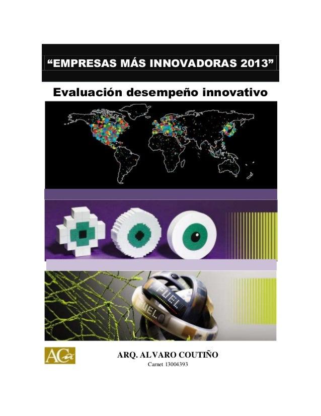 """EMPRESAS MÁS INNOVADORAS 2013""  Evaluación desempeño innovativo  ARQ. ALVARO COUTIÑO Carnet 13004393"