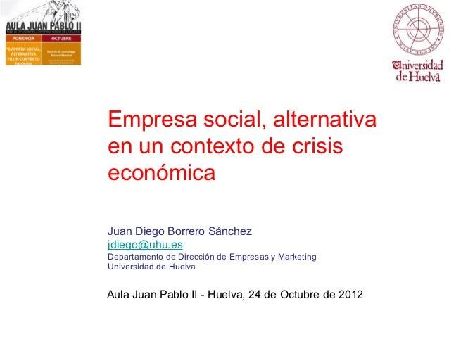 Empresa social, alternativa en un contexto de crisis 2012 10-24