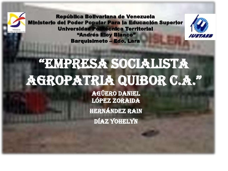 """EMPRESA SOCIALISTA AGROPATRIA QUIBOR C.A.""<br />República Bolivariana de Venezuela<br />Ministerio del Poder Popular Para..."