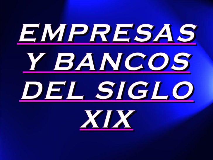 Empresas Y Bancos Del Siglo XIX