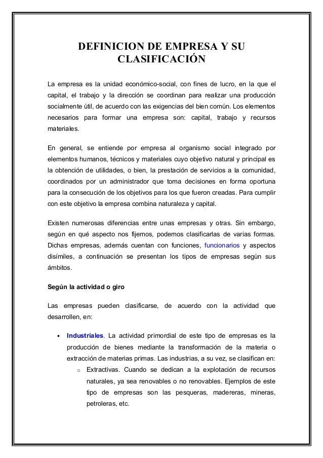 DEFINICION DE EMPRESA Y SU CLASIFICACIÓN La empresa es la unidad económico-social, con fines de lucro, en la que el capita...