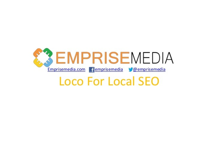 Emprisemedia.com   emprisemedia   @emprisemedia    Loco For Local SEO