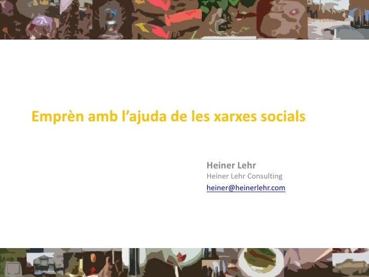 Emprèn amb l'ajuda de les xarxes socials                         Heiner Lehr                         Heiner Lehr Consultin...