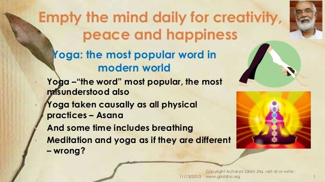 "Empty the mind daily for creativity, peace and happiness Yoga: the most popular word in modern world • • • •  Yoga –""the w..."