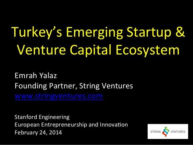 Emrah Yalaz - String Ventures - Turkey - Stanford Engineering - Feb 24 2014