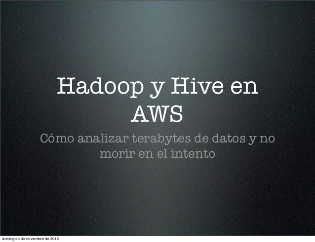 Hadoop y Hive en                                 AWS                    Cómo analizar terabytes de datos y no             ...