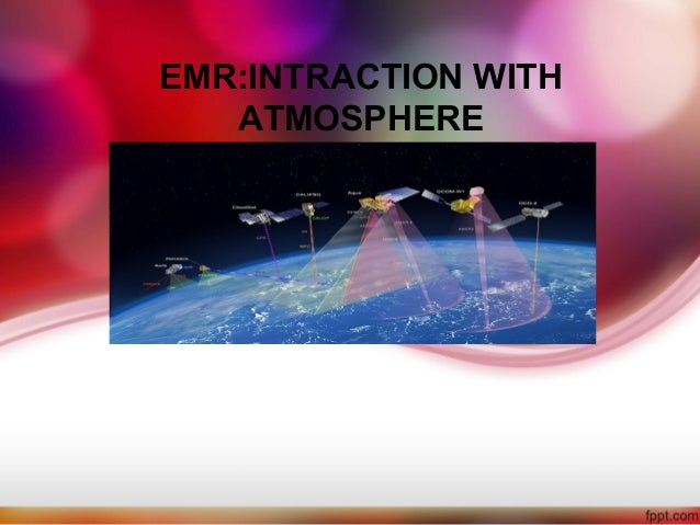 Emr intraction with atmosphere