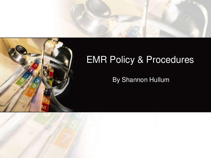 Emr policies and procedures ppt