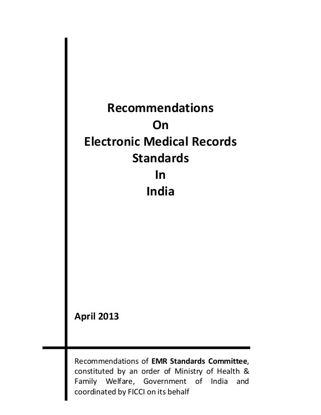 Recommendations On Electronic Medical Records Standards In India April 2013 Recommendations of EMR Standards Committee, co...