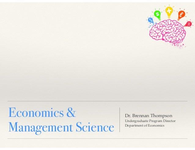Economics & Management Science Dr. Brennan Thompson! Undergraduate Program Director Department of Economics