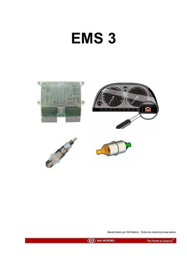 EMS 3 Desarrollado por KIA Motors. Todos los derechos reservados.