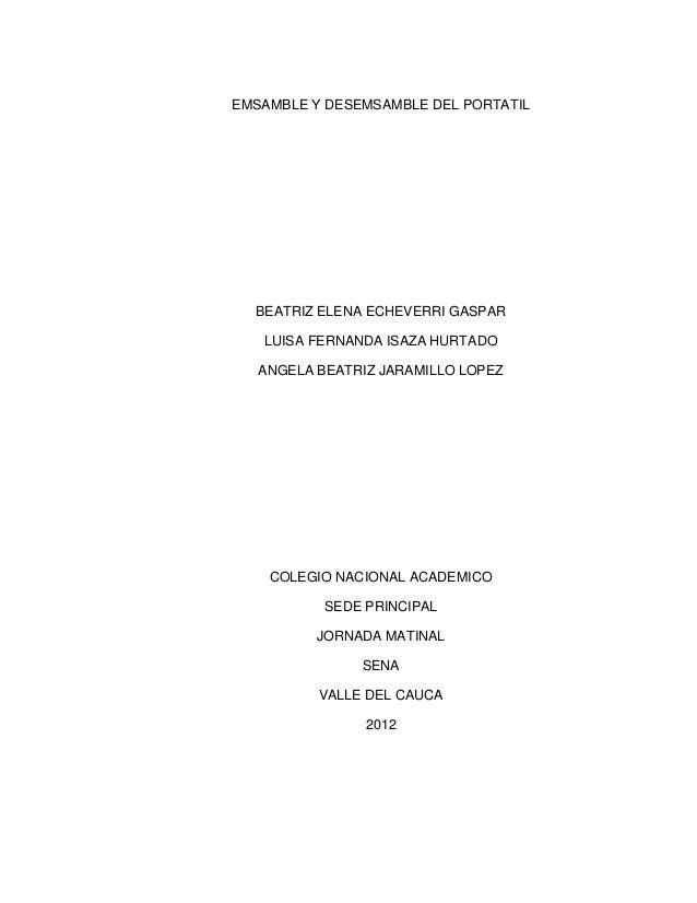 EMSAMBLE Y DESEMSAMBLE DEL PORTATIL  BEATRIZ ELENA ECHEVERRI GASPAR   LUISA FERNANDA ISAZA HURTADO   ANGELA BEATRIZ JARAMI...