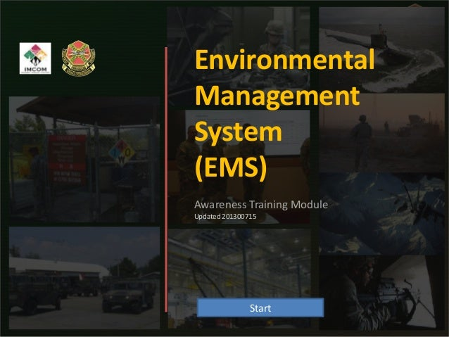 Environmental Management System (EMS) Awareness Training Module Updated 201300715  Start