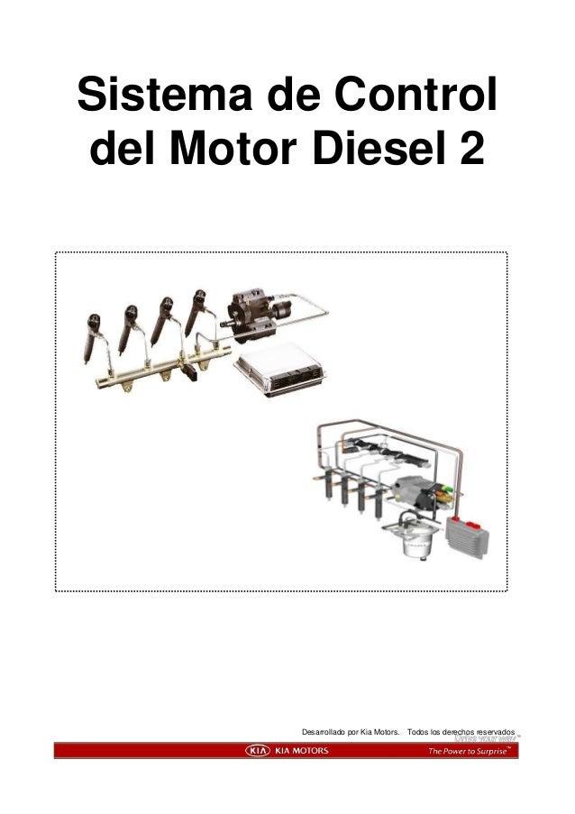 Sistema de Control del Motor Diesel 2 Desarrollado por Kia Motors. Todos los derechos reservados