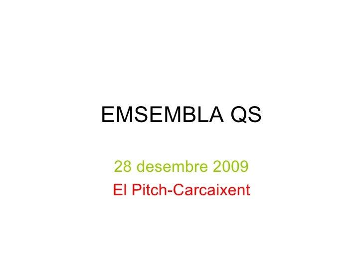 EMSEMBLA QS 28 desembre 2009 El Pitch-Carcaixent