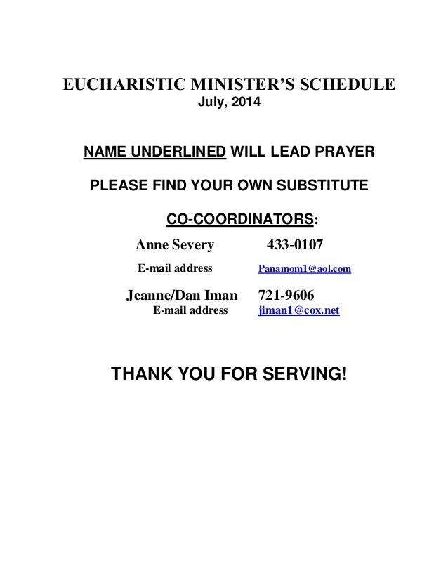 EUCHARISTIC MINISTER'S SCHEDULE July, 2014 NAME UNDERLINED WILL LEAD PRAYER PLEASE FIND YOUR OWN SUBSTITUTE CO-COORDINATOR...