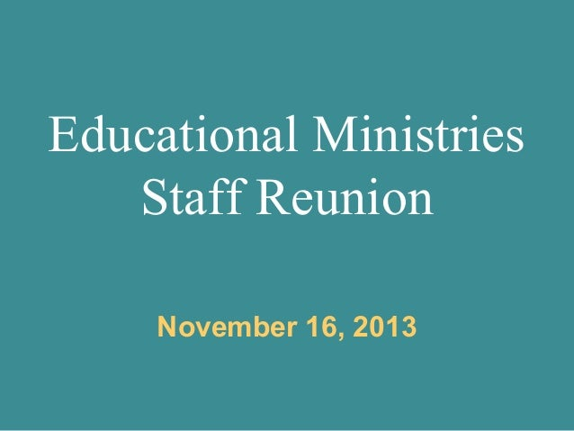 Educational Ministries Reunion 2013