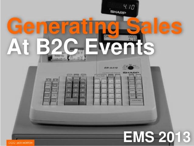Generating SalesAt B2C EventsEMS 2013