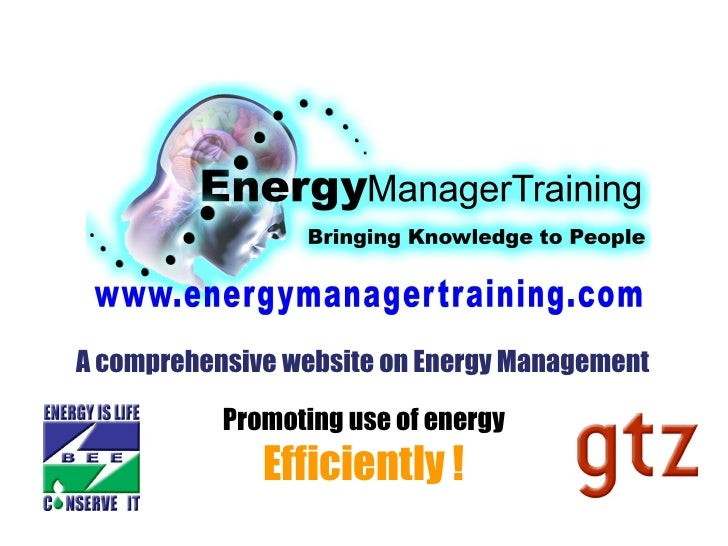 A comprehensive website on Energy Management Promoting use of energy  Efficiently !
