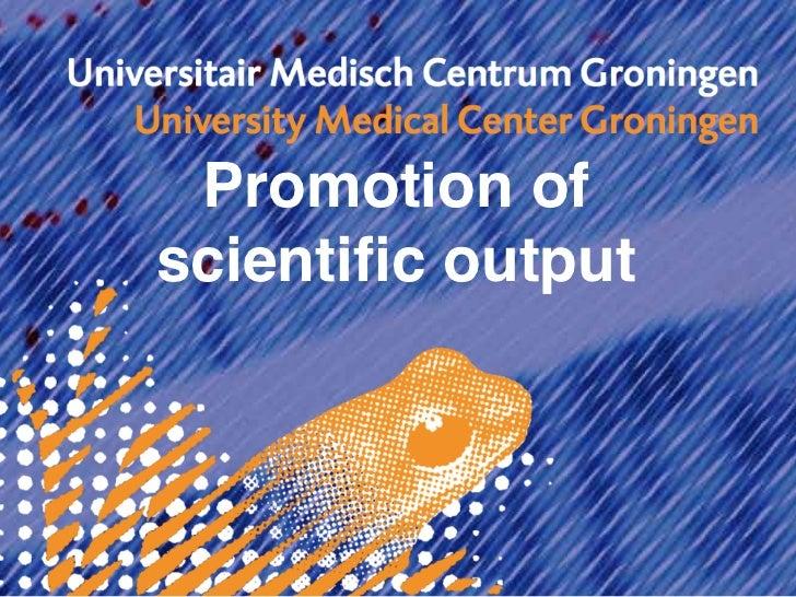 Promotion ofscientific output