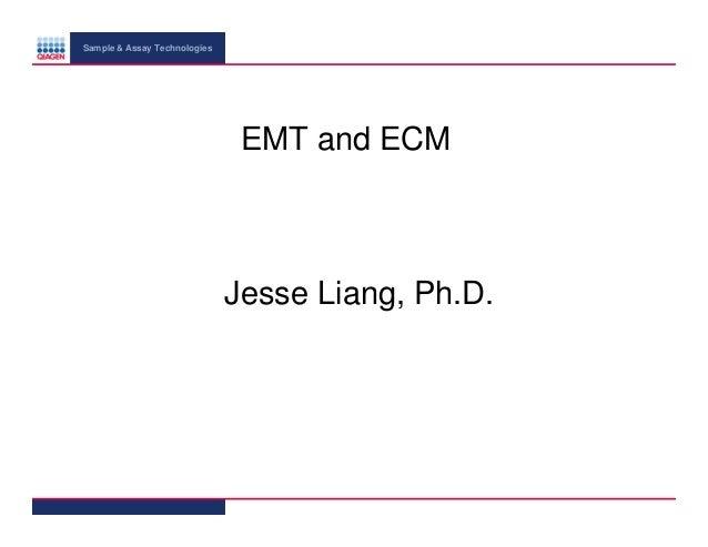 Sample & Assay Technologies  EMT and ECM  Jesse Liang, Ph.D.