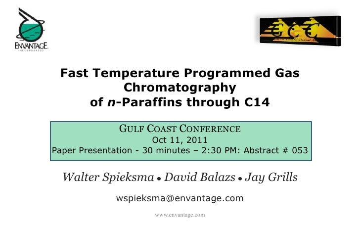 Fast Temperature Programmed Gas          Chromatography     of n-Paraffins through C14              GULF COAST CONFERENCE ...