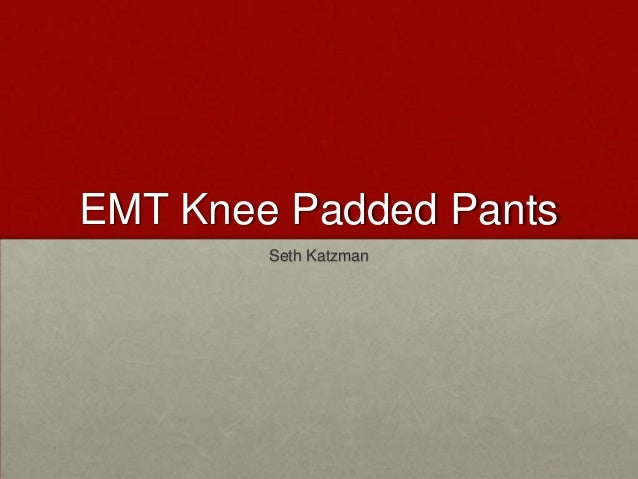 EMT Knee Padded Pants Seth Katzman