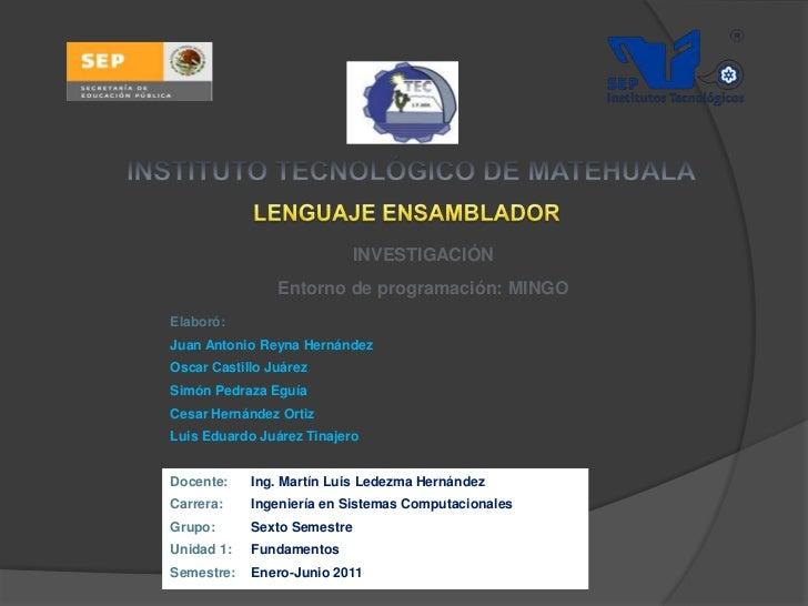 INSTITUTO TECNOLÓGICO DE MATEHUALA<br />LENGUAJE ENSAMBLA