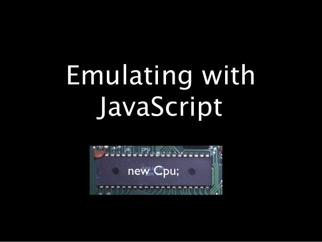 Emulating With JavaScript