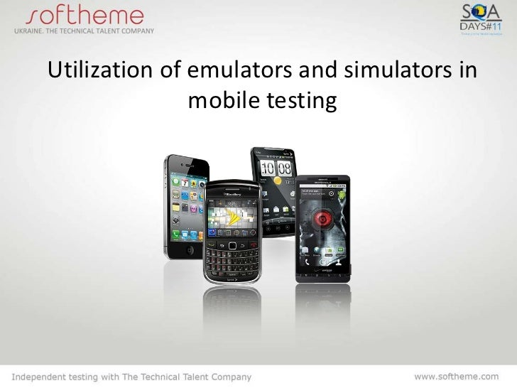 Emulators and simulators in mobile application testing