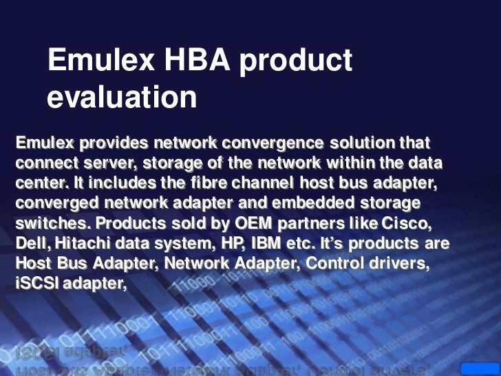 Emulex HBA product    evaluationEmulex provides network convergence solution thatconnect server, storage of the network wi...