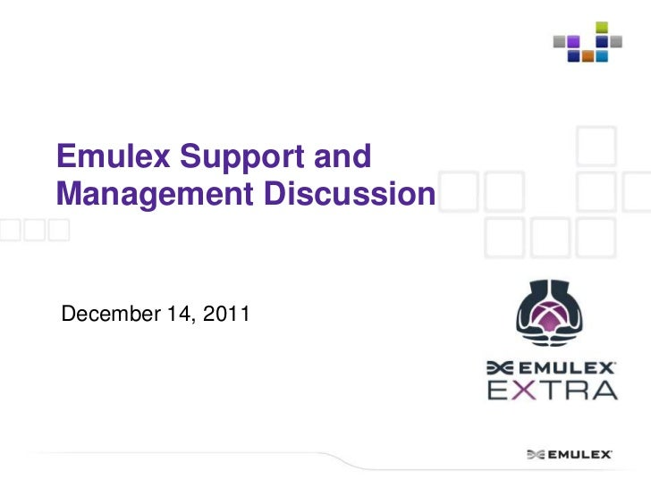 Emulex Support andManagement DiscussionDecember 14, 2011