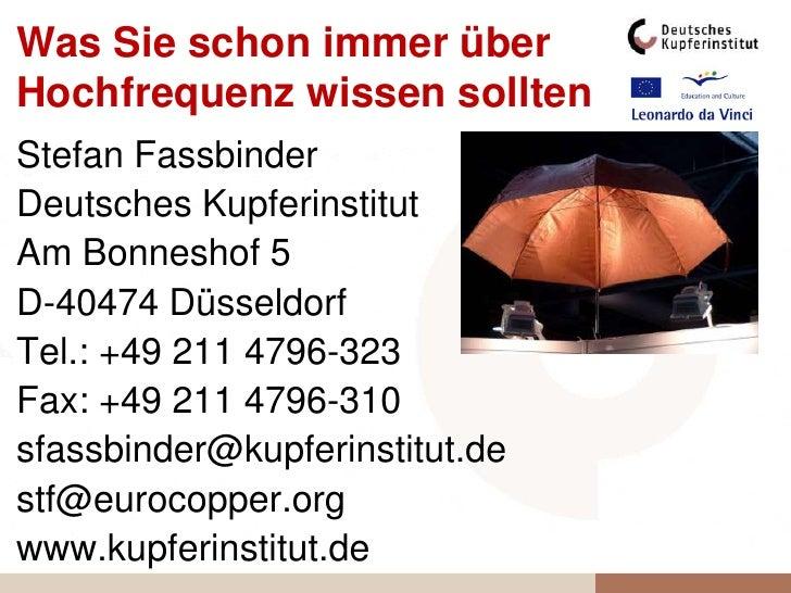 Was Sie schon immer über Hochfrequenz wissen sollten <ul><li>Stefan Fassbinder </li></ul><ul><li>Deutsches Kupferinstitut ...