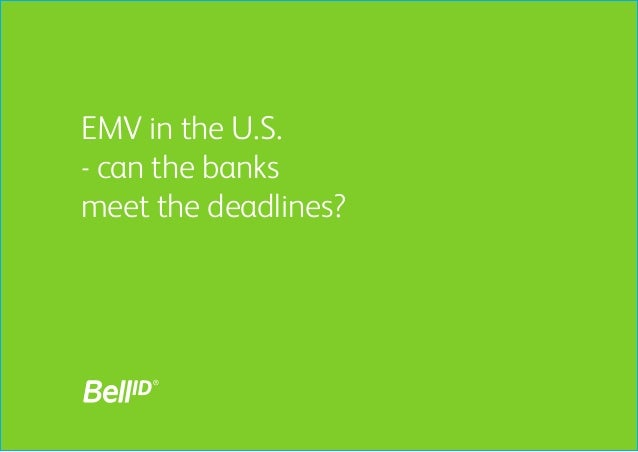 EMV in the U.S.- can the banksmeet the deadlines?