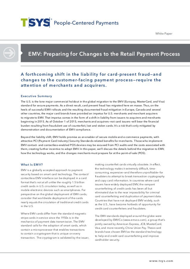 EMV: Preparing for Changes to the Retail Payment Process White Paper What Is EMV? EMV is a globally accepted approach to p...