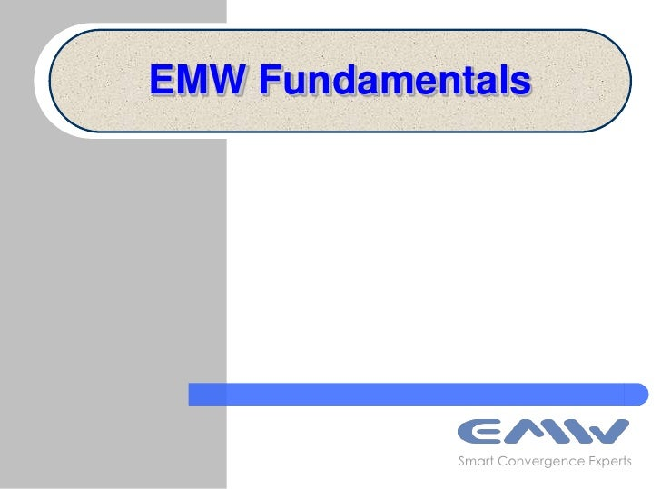 EMW Fundamentals<br />Smart Convergence Experts<br />
