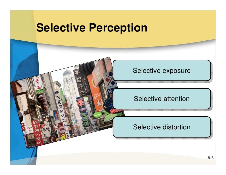 selective perception Selectivity and selective perception: an investigation of managers' belief  structures and information processing author(s): james p walsh.