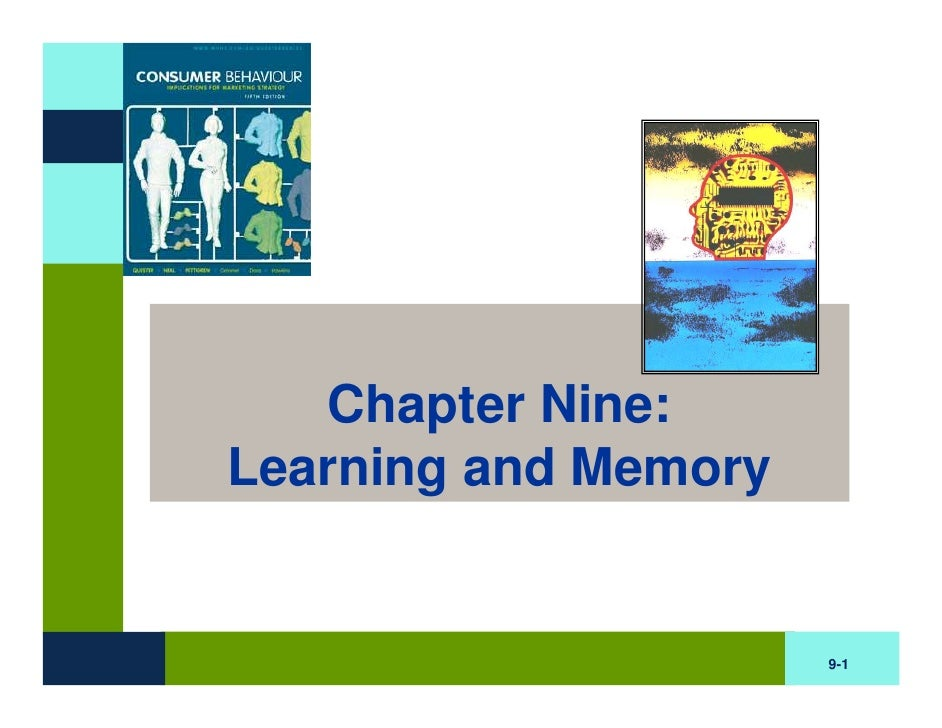Chapter Nine: Learning and Memory                         9-1