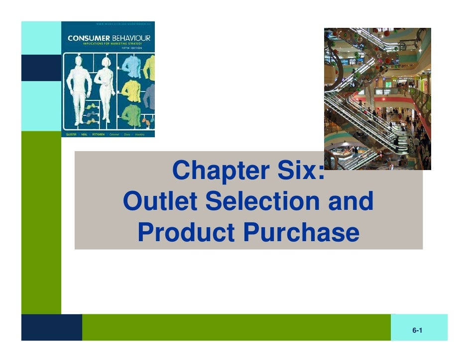 Chapter Six: Outlet Selection and  Product Purchase                          6-1